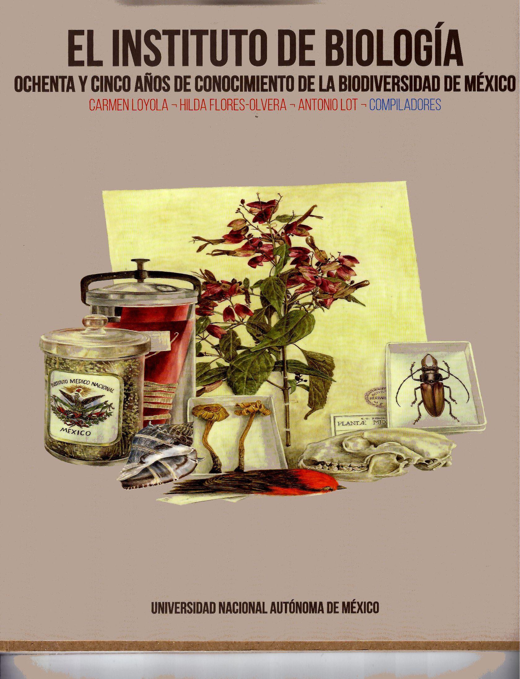 El Instituto de Biología. Ochenta y cinco años de conocimiento de la biodiversidad de México