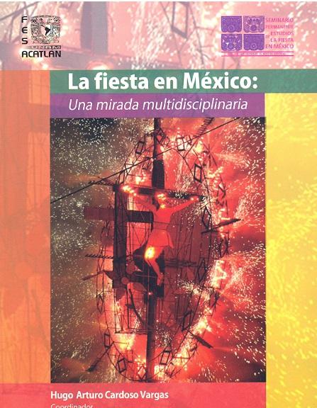 La fiesta en México: Una mirada multidisciplinaria
