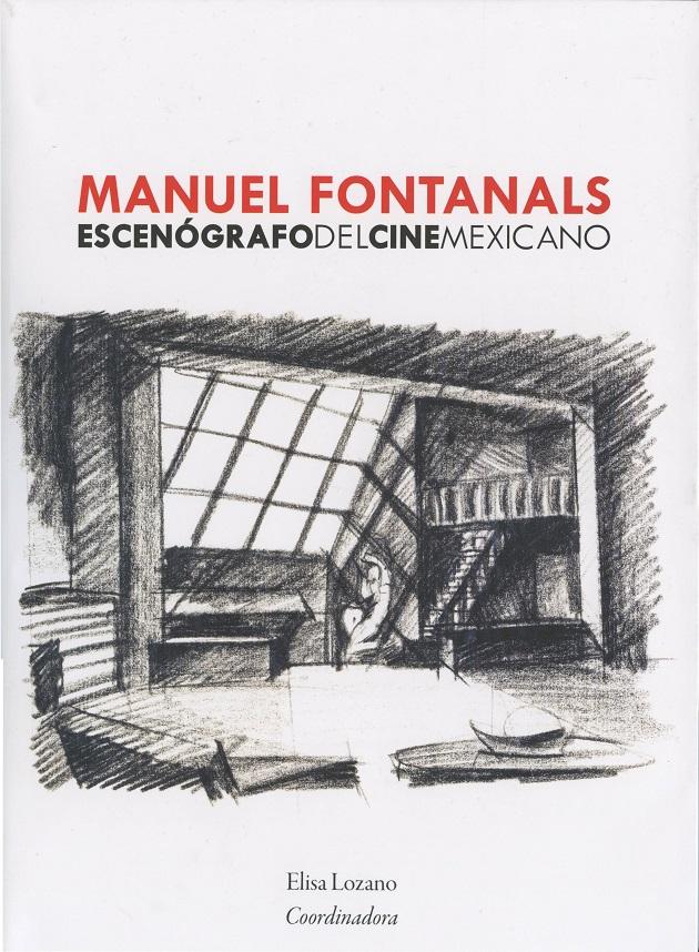 Manuel Fontanals. Escenógrafo del cine mexicano