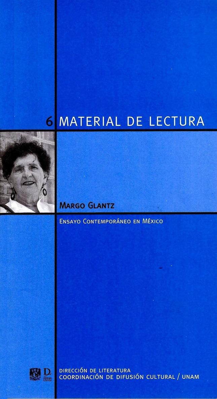 Margo Glantz. Material de Lectura, Ensayo Contemporáneo, núm. 6