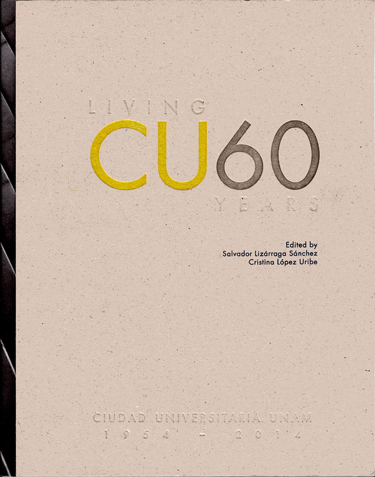 Living CU 60 years. Ciudad Universitaria UNAM 1954-2014