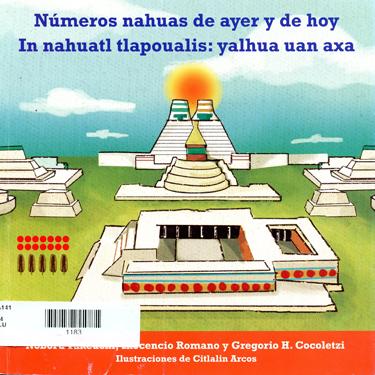Números nahuas de ayer y de hoy In nahuatl tlapoualis: yalhua uan axa