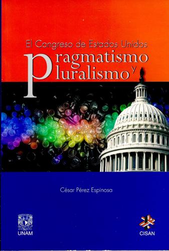 El Congreso de Estados Unidos: pragmatismo y pluralismo