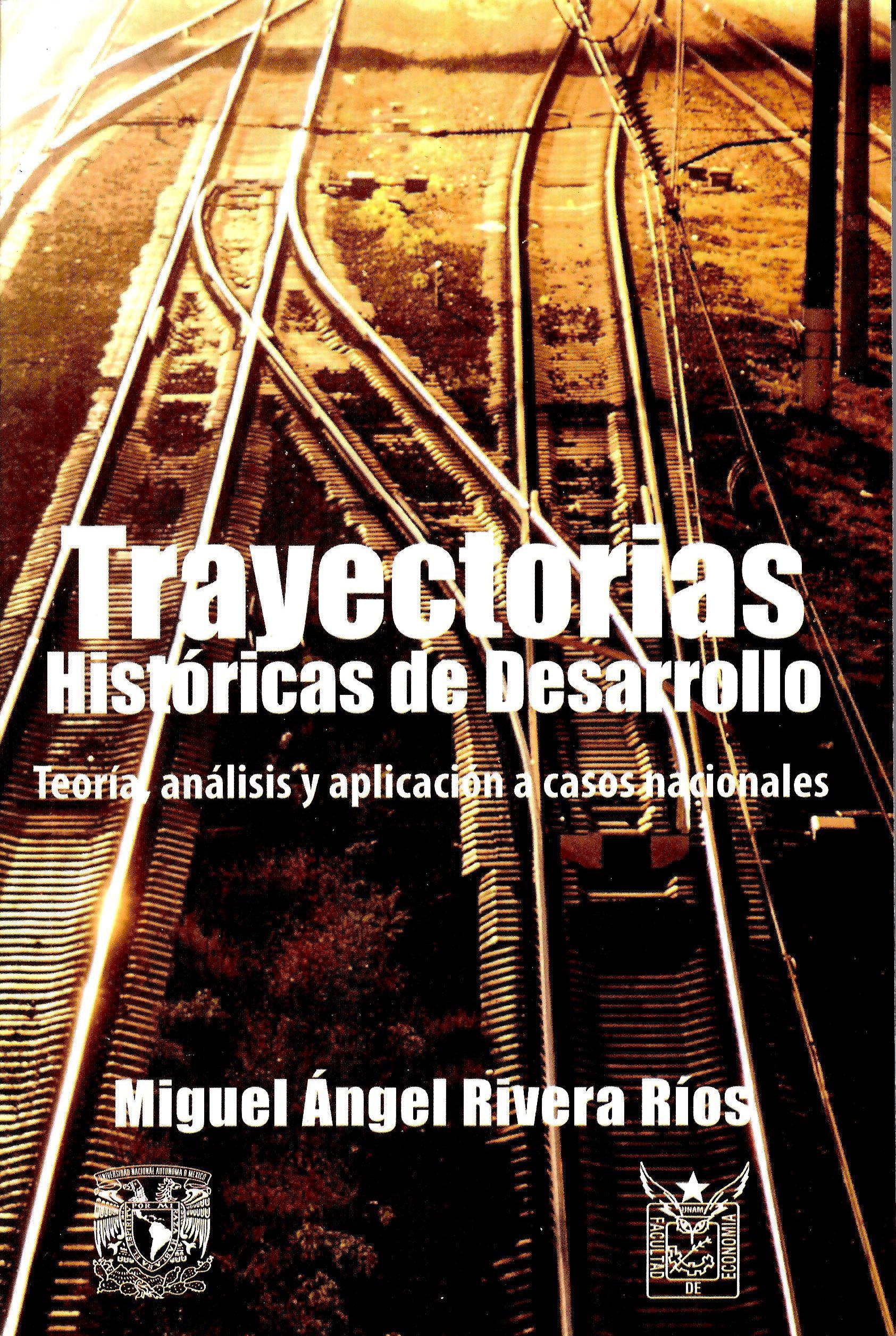Trayectorias Históricas de Desarrollo. Teoría, análisis y aplicación a casos nacionales
