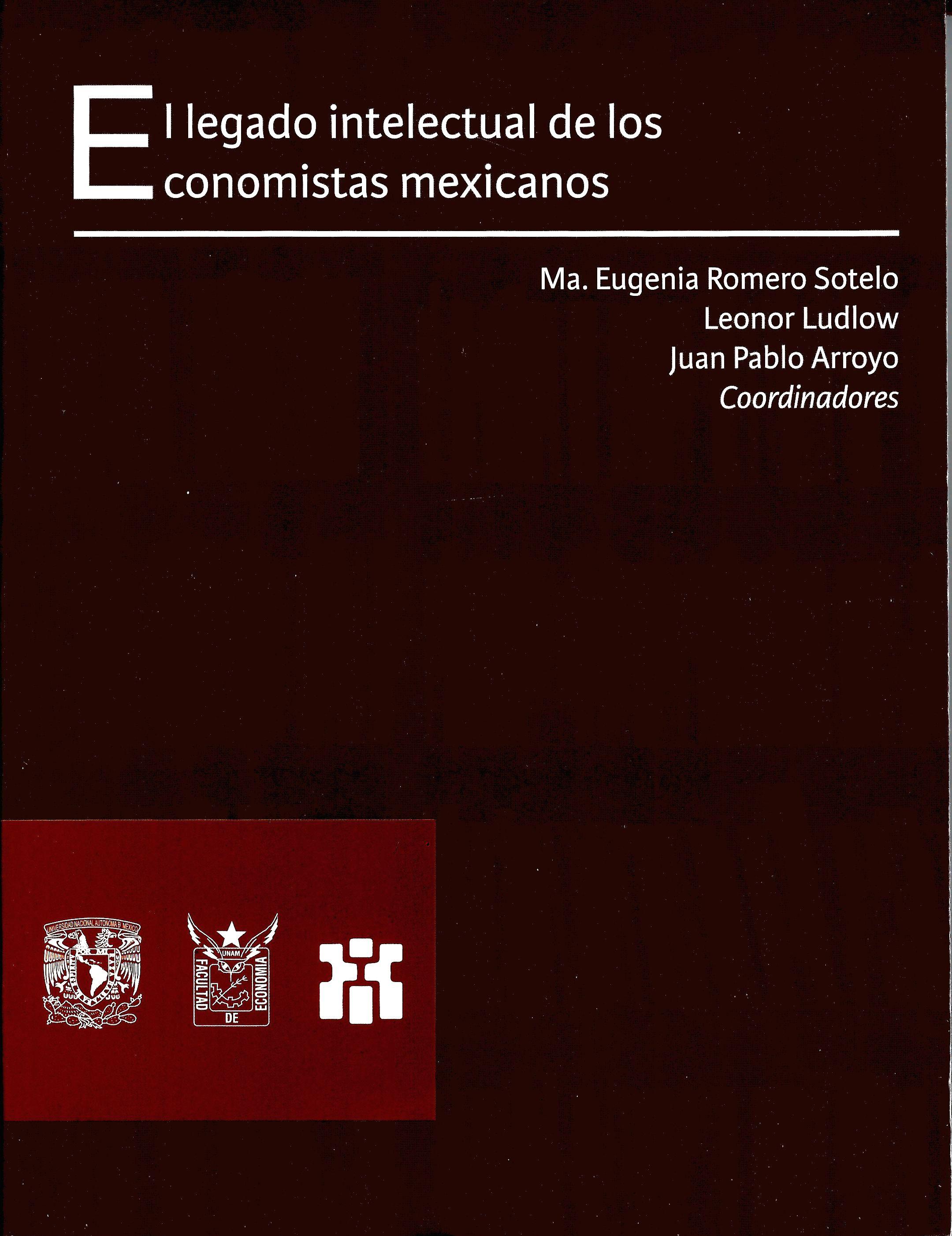 El legado intelectual de los economistas mexicanos
