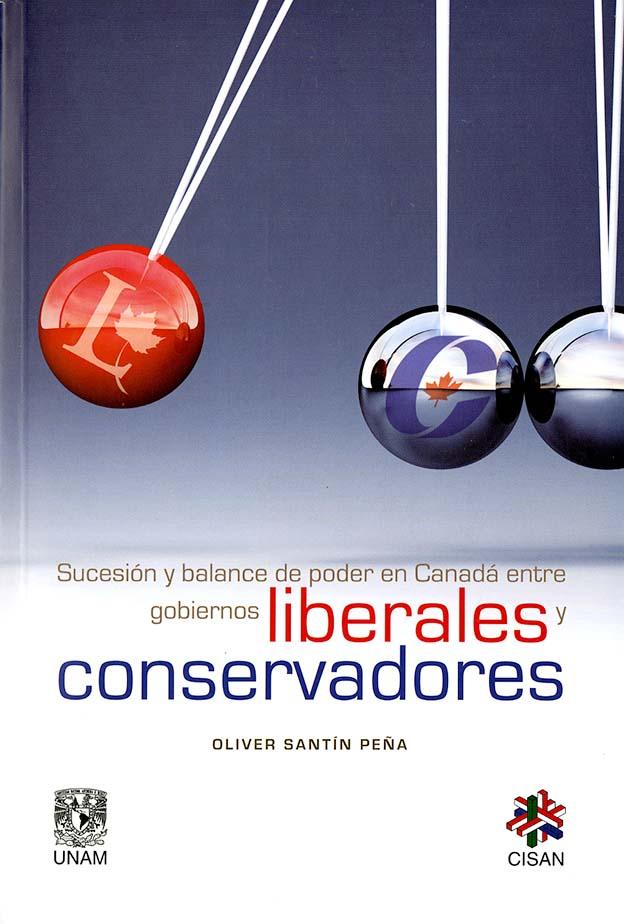 Sucesión y balance de poder en Canadá entre gobiernos liberales y conservadores Administraciones y procesos partidistas internos (1980-2011)