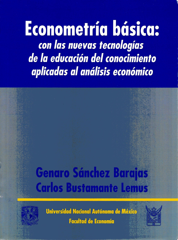 Econometría basica: con las nuevas tecnologías de la educación del conocimiento aplicadas al ...