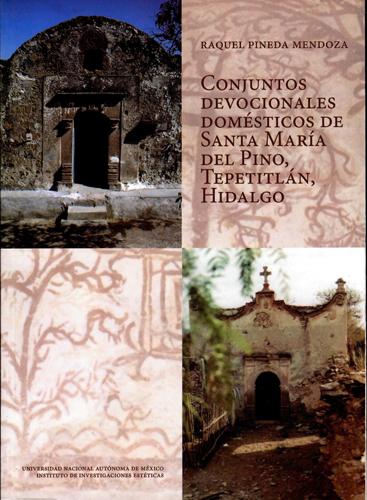 Conjuntos devocionales domésticos de Santa María del Pino, Tepetitlán, Hidalgo