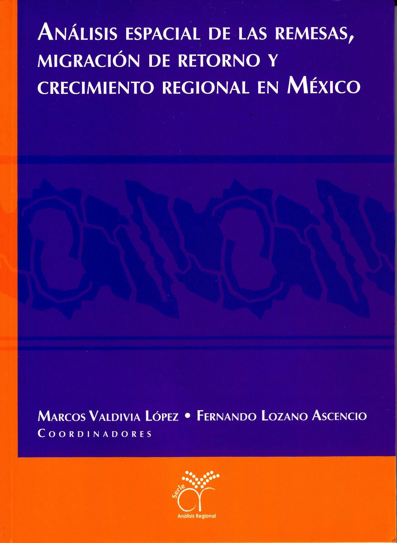 Análisis espacial de las remesas, migración de retorno y crecimiento regional en México