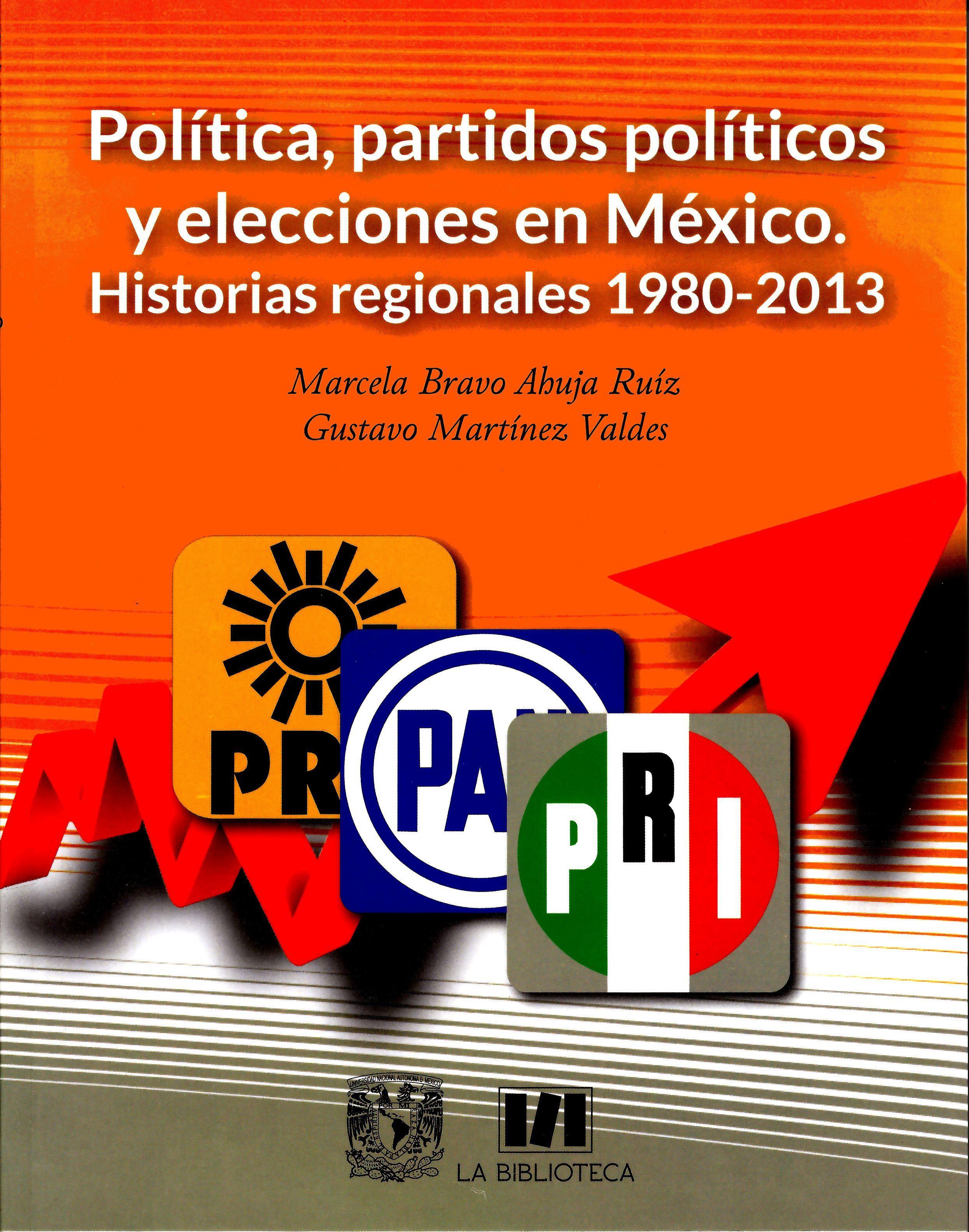 Política, partidos políticos y elecciones en México. Historias regionales 1980-2013
