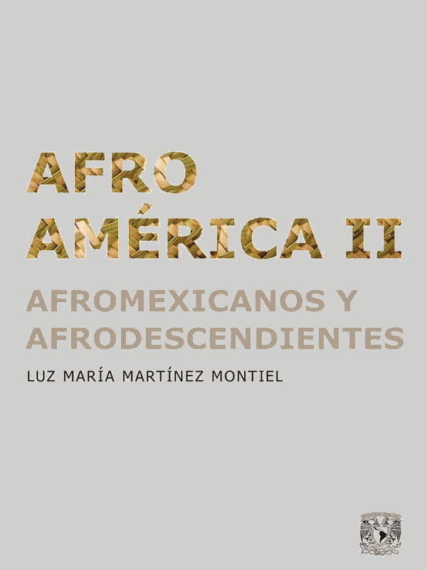 Afroamérica II Afromexicanos y afrodescendientes