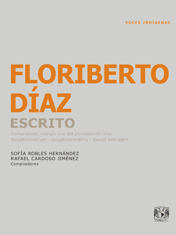 Floriberto Díaz, Escrito. Comunalidad, energía viva del pensamiento mixe Ayuujktsënää yën - ayuujkwënmää ny - ayuujk mëk äjtën