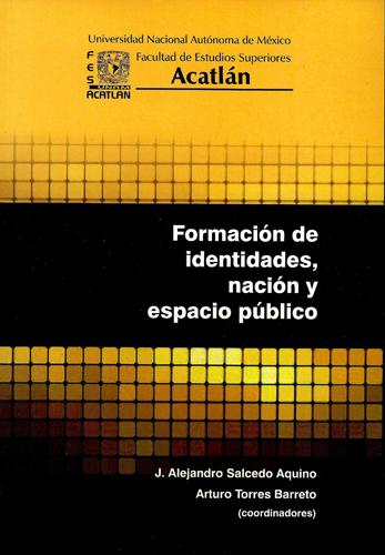 Formación de identidades, nación y espacio público