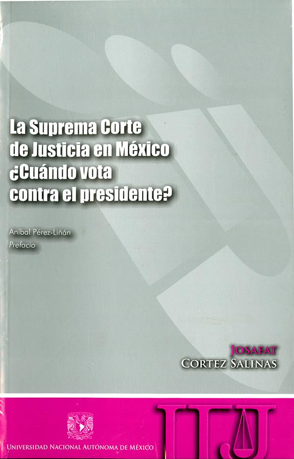 La Suprema Corte de Justicia en México ¿Cuándo vota contra el presidente?