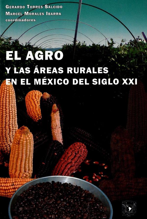 El agro y las áreas rurales en el México del siglo XXI