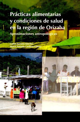 Prácticas alimentarias y condiciones de salud en la región de Orizaba: aproximaciones antropológicas