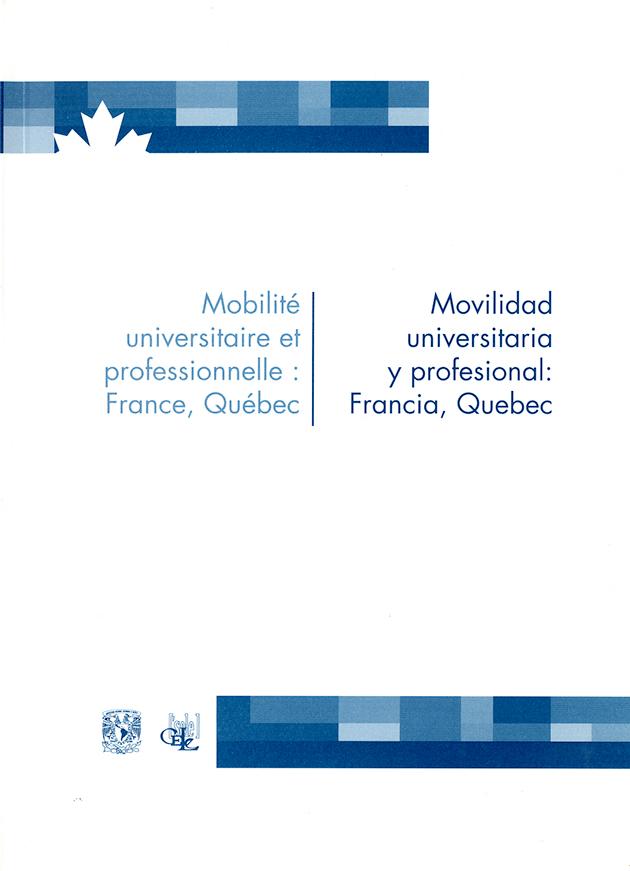 Mobilité universitarie et professionnelle: France, Québec/ Movilidad universitaria y profecional: