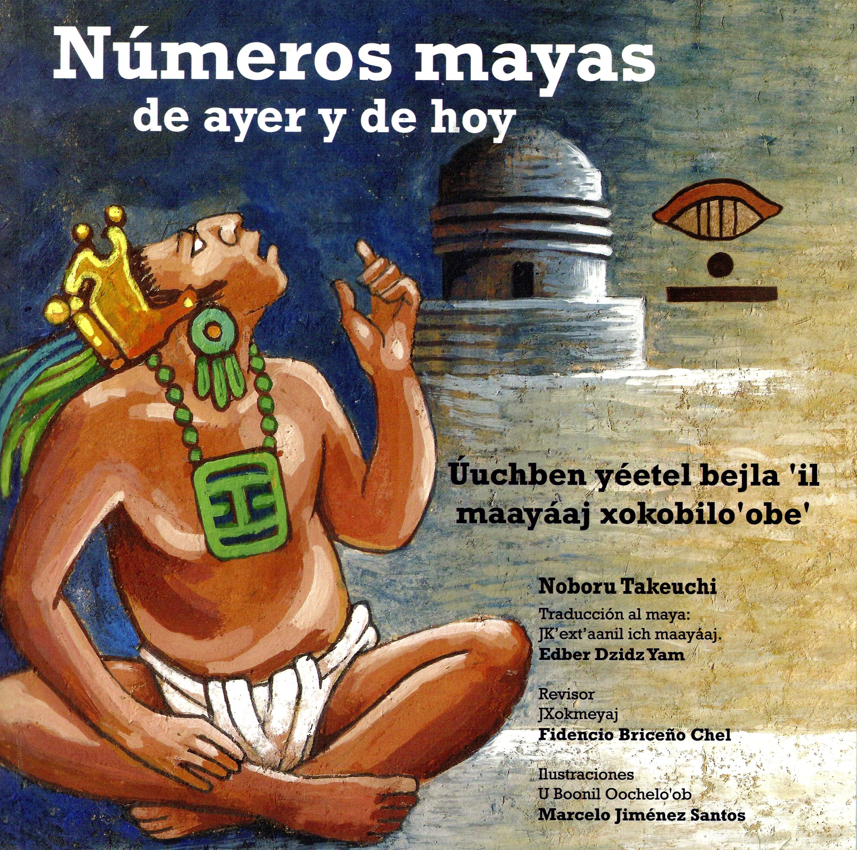 Números mayas de ayer y de hoy Úuchben yéetel bejla il maayáaj xokobiloobe