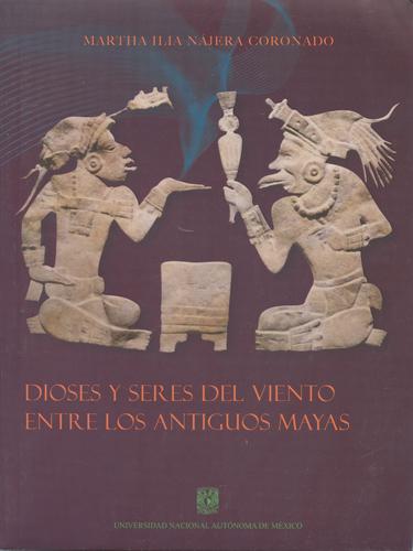 Dioses y seres del viento entre los antiguos mayas