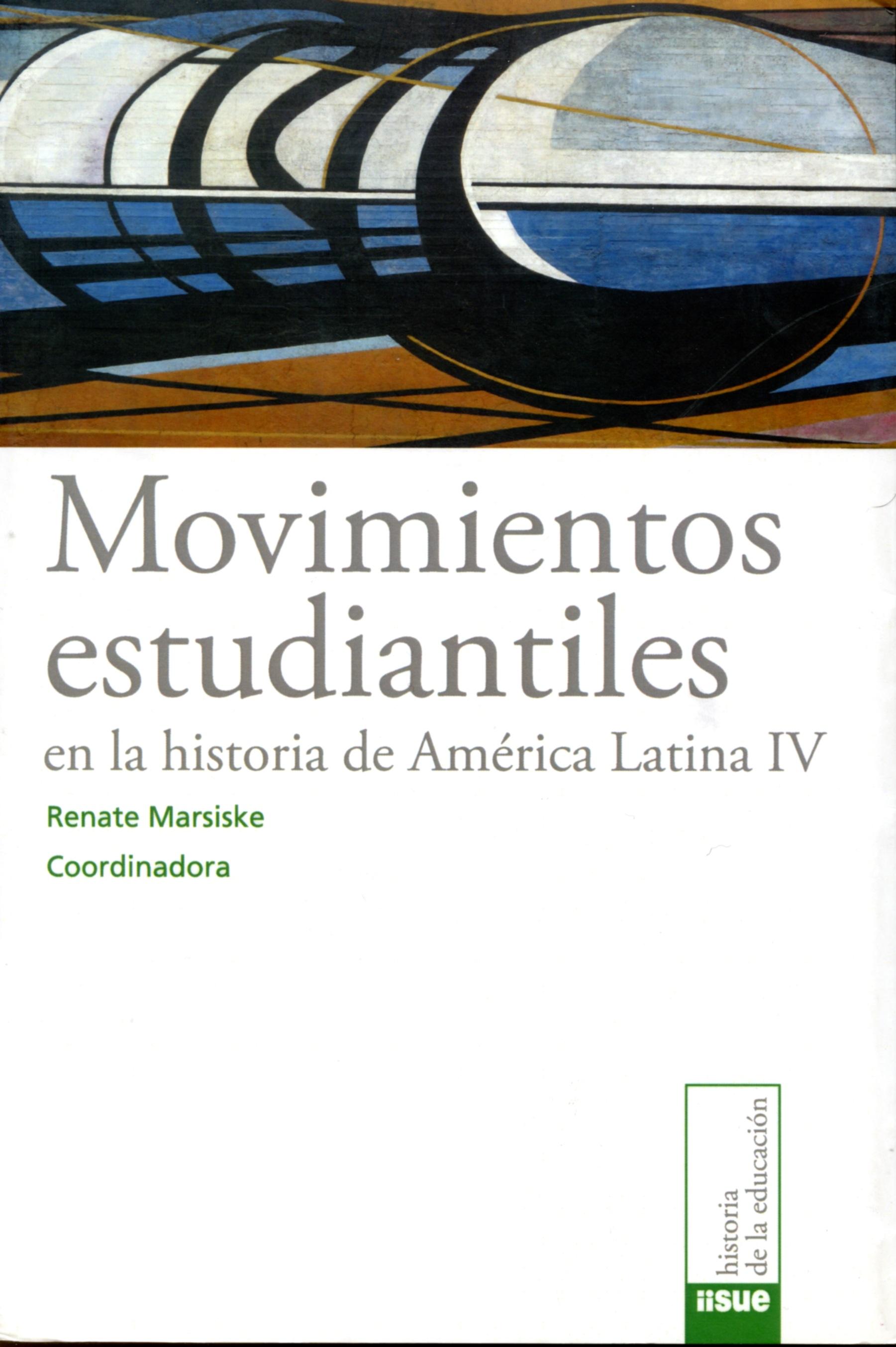 Movimientos estudiantiles en la historia de América Latina IV