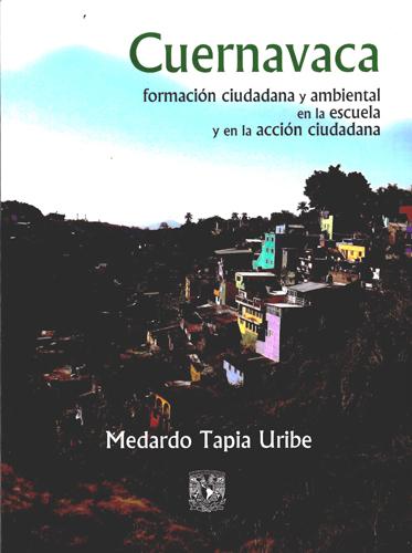 Cuernavaca, formación ciudadana y ambiental  en la escuela y en acción ciudadana