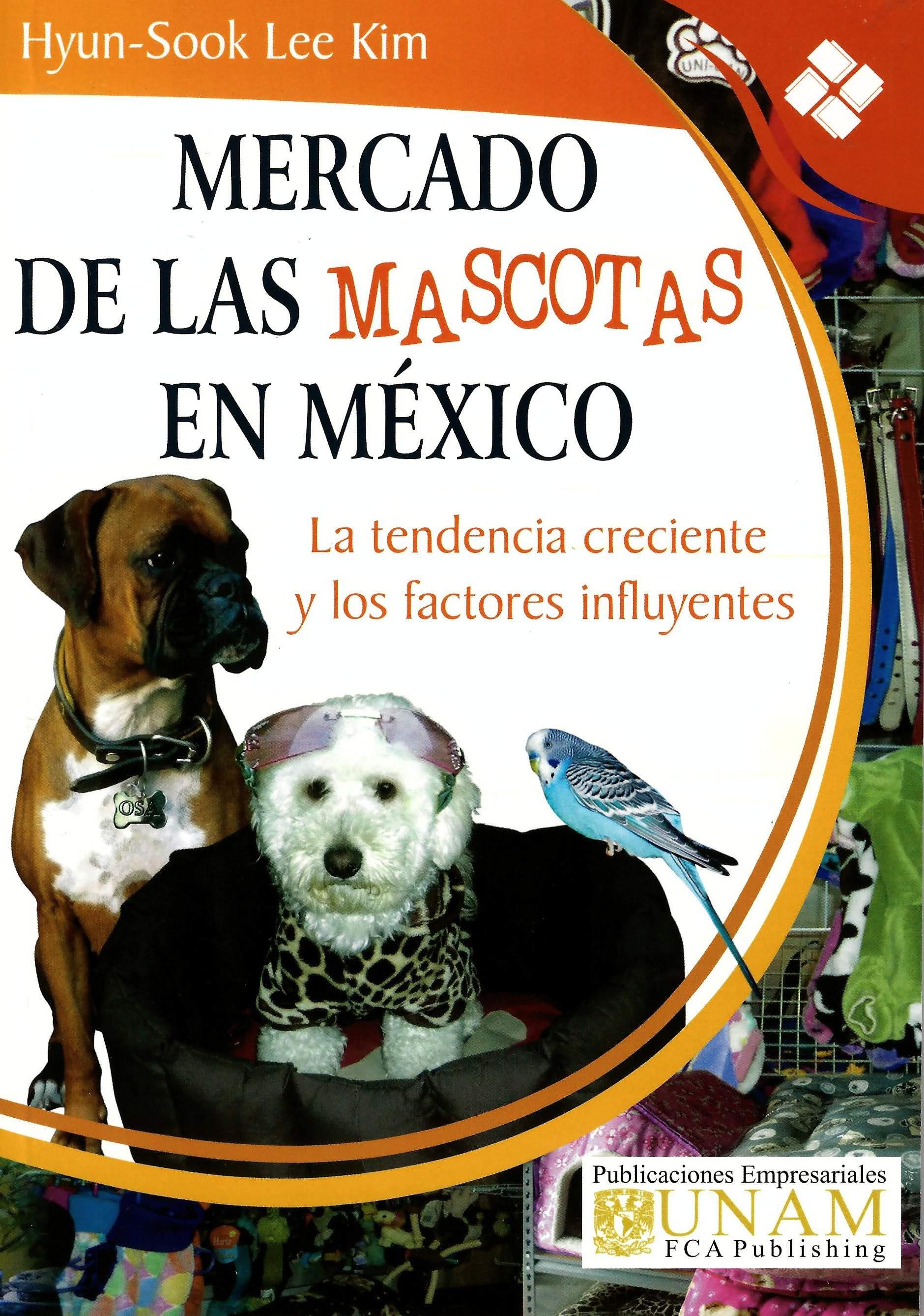 Mercados de las mascotas en México, la tendencia creciente y los factores influyentes