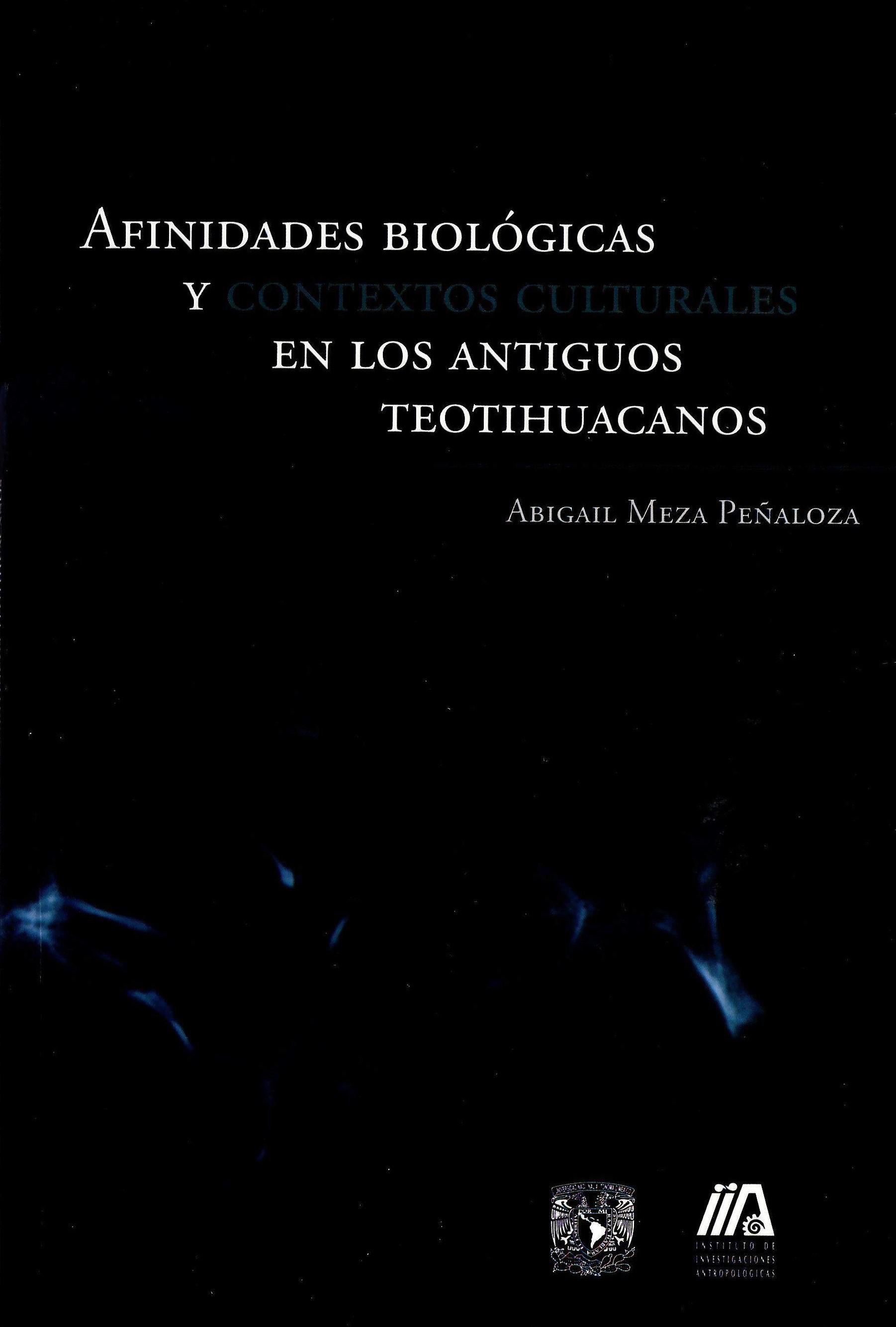 Afinidades biológicas y contextos culturales en los antiguos teotihuacanos