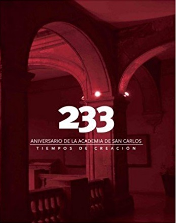 233 aniversario de la academia de San Carlos . Tiempos de creación