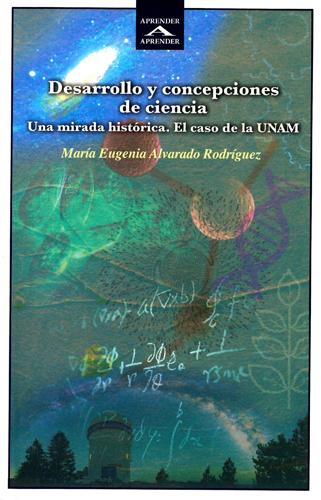 Desarrollo y concepciones de ciencia Una mirada histórica. El caso de la UNAM