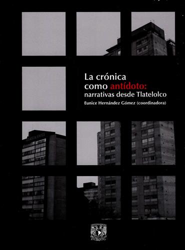La crónica como antídoto: narrativas desde Tlatelolco