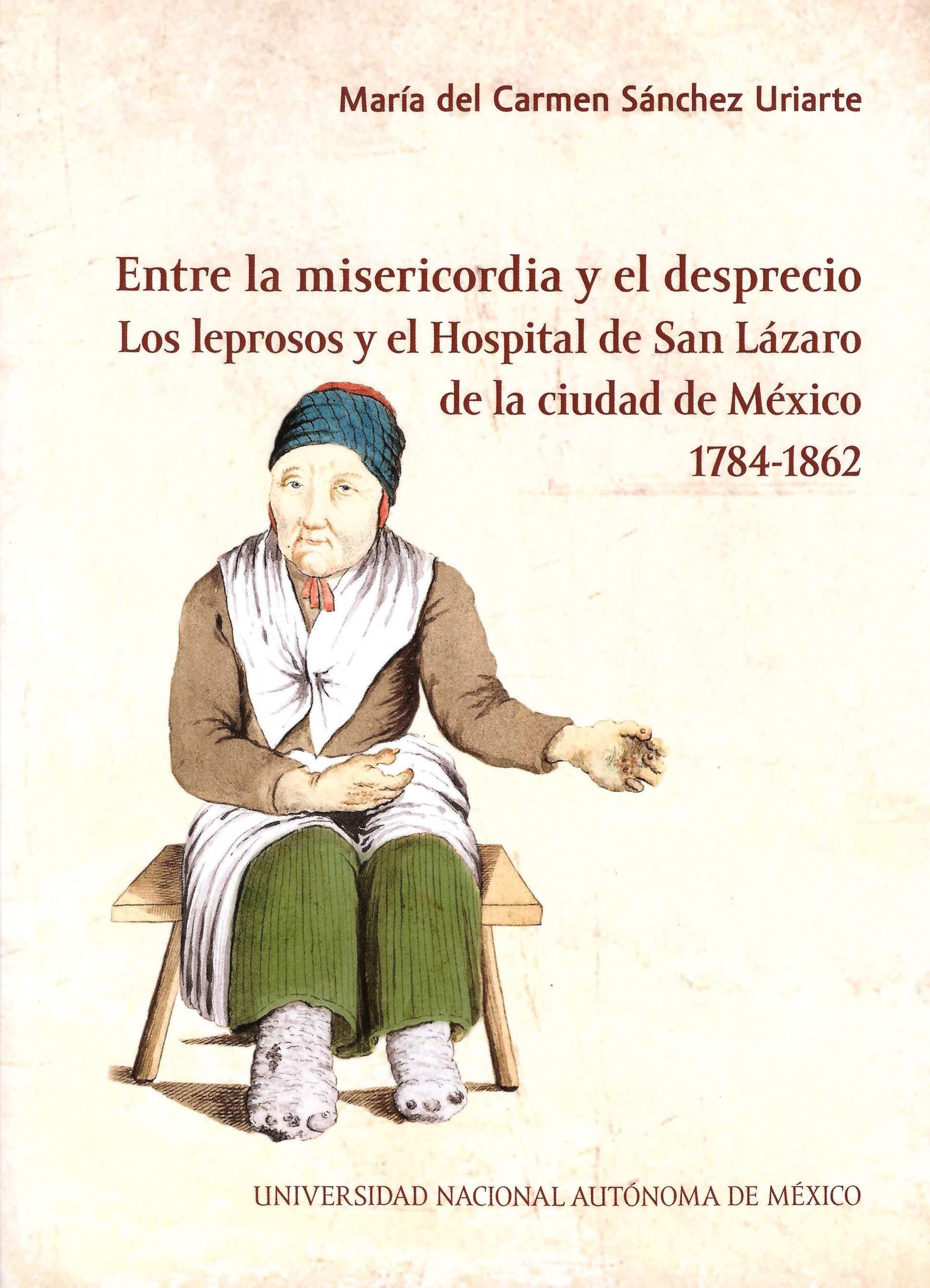 Entre la misericordia y el desprecio:  los leprosos y el hospital de San Lázaro de la ciudad de