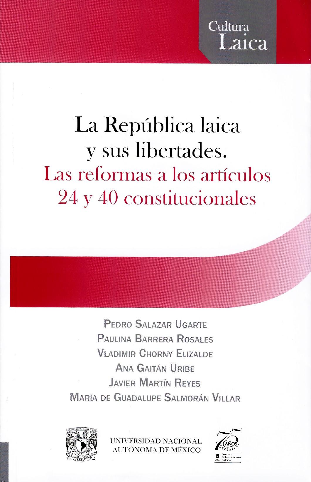 La República laica y sus libertades. Las reformas a los artículos 24 y 40 constitucionales
