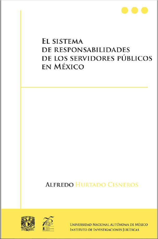 El sistema de responsabilidades de los servidores públicos en México.