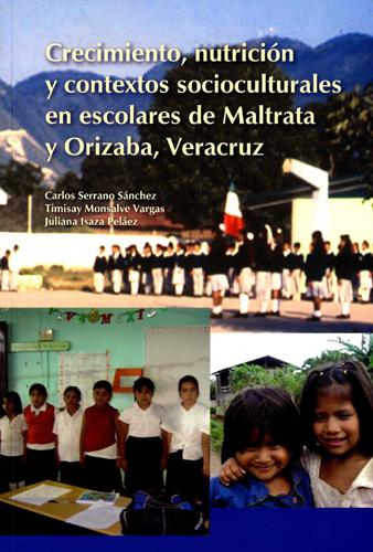 Crecimiento, nutrición y contextos socioculturales en escolares de Maltrata y Orizaba, Veracruz