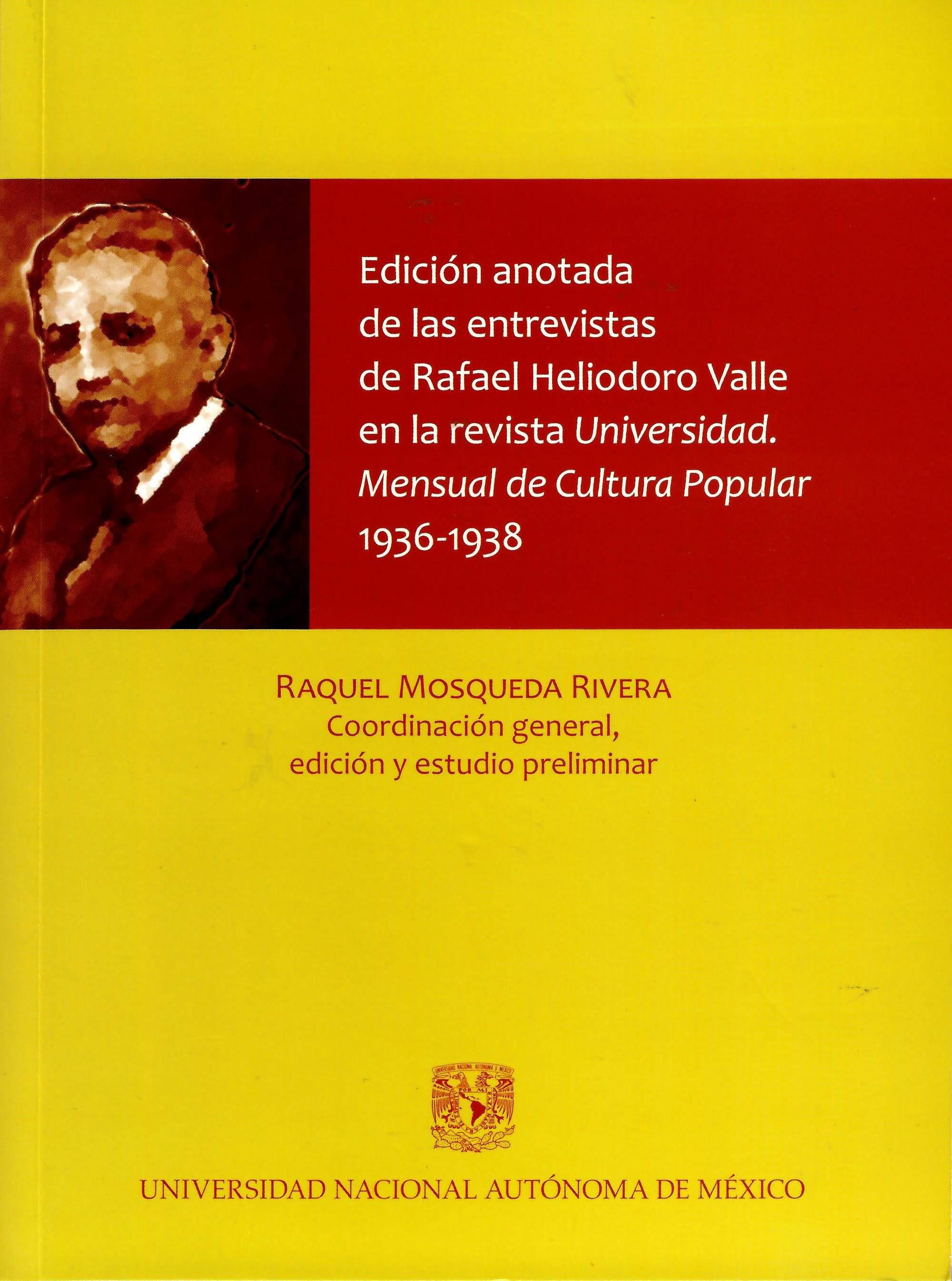 Edición anotada de las entrevistas de Rafael Heliodoro Valle en la revista Universidad. Mensual de Cultura Popular 1936-1938