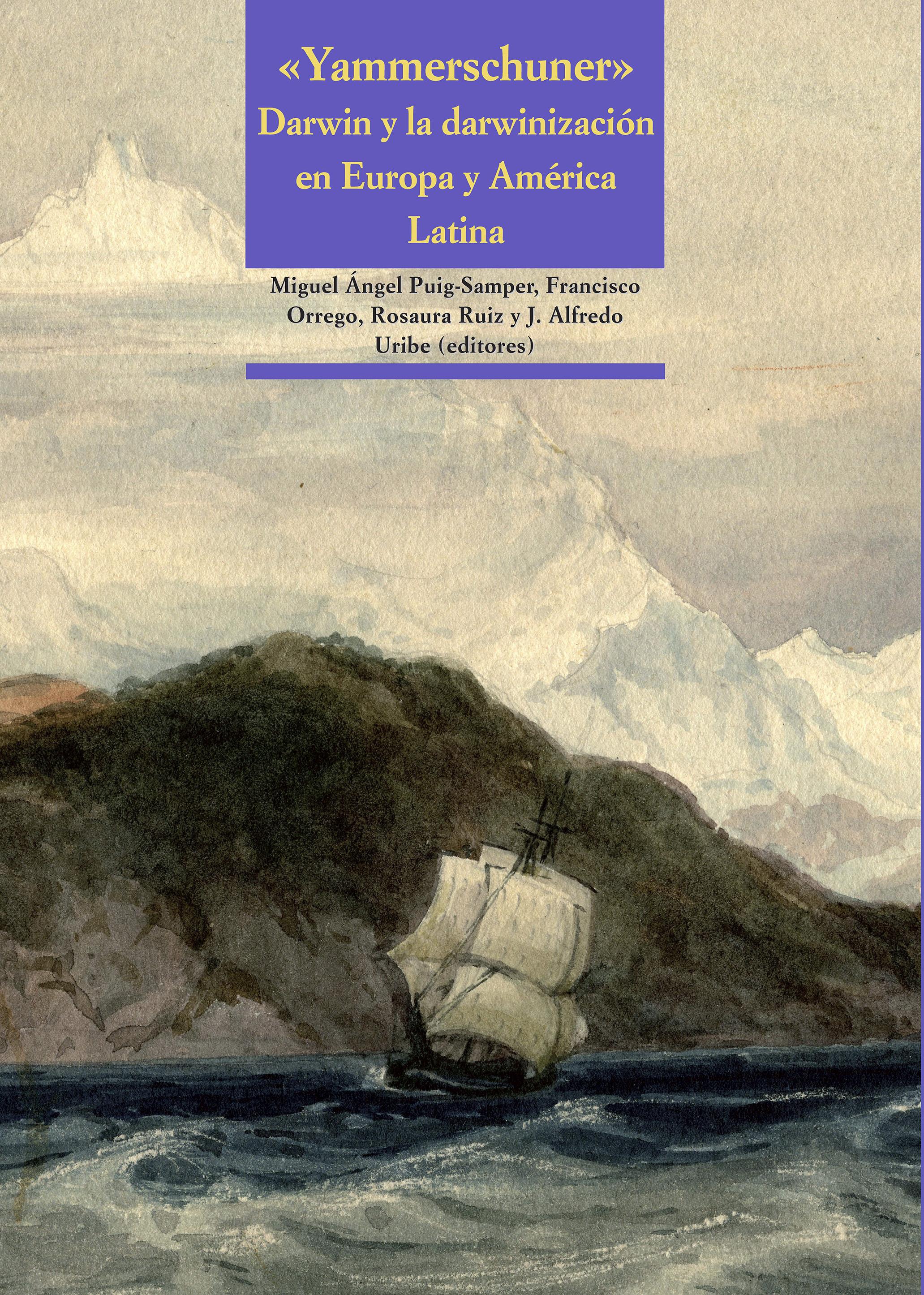 <<Yammerschuner>> Darwin y la darwinizacón en Europa y América Latina