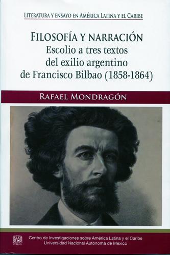 Filosofía y narración: Escolio a tres textos del exilio argentino de Francisco Bilbao (1858-1864)