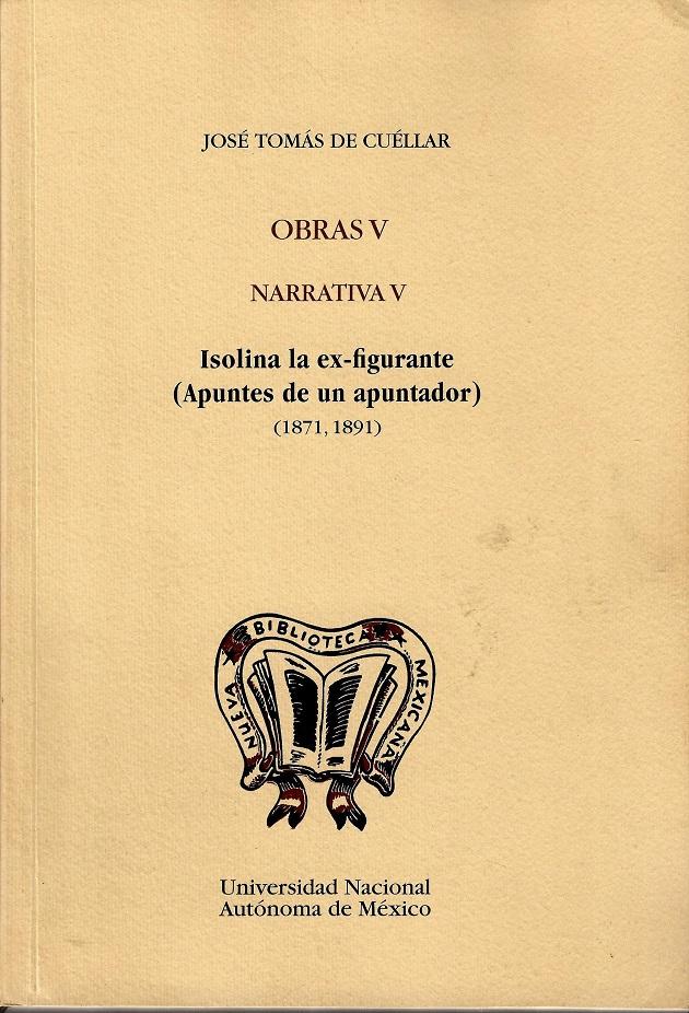 Obras V. Narrativa V. Isolina la ex-figurante (Apuntes de un apuntador) (1871-1891)