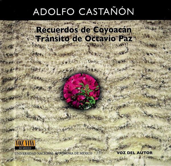 Recuerdos de Coyoacán.Tránsito de Octavio Paz