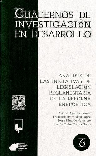 Análisis de las iniciativas de legislación reglamentaria de la reforma energética.