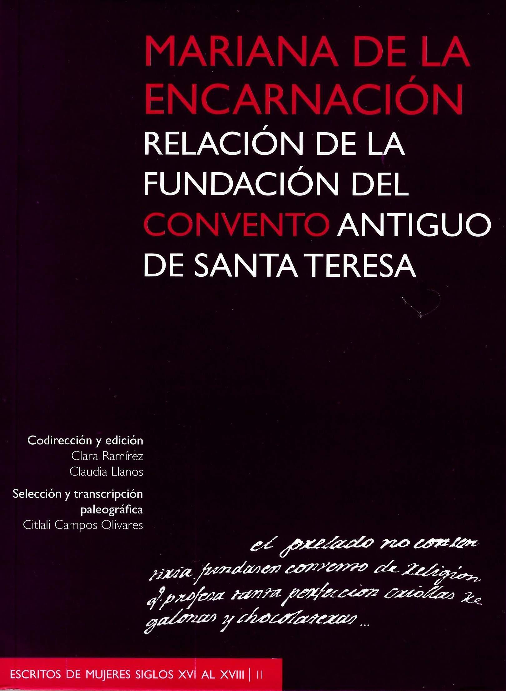 Mariana de la Encarnacion. Relacion de la fundación del Convento Antiguo de Santa Teresa