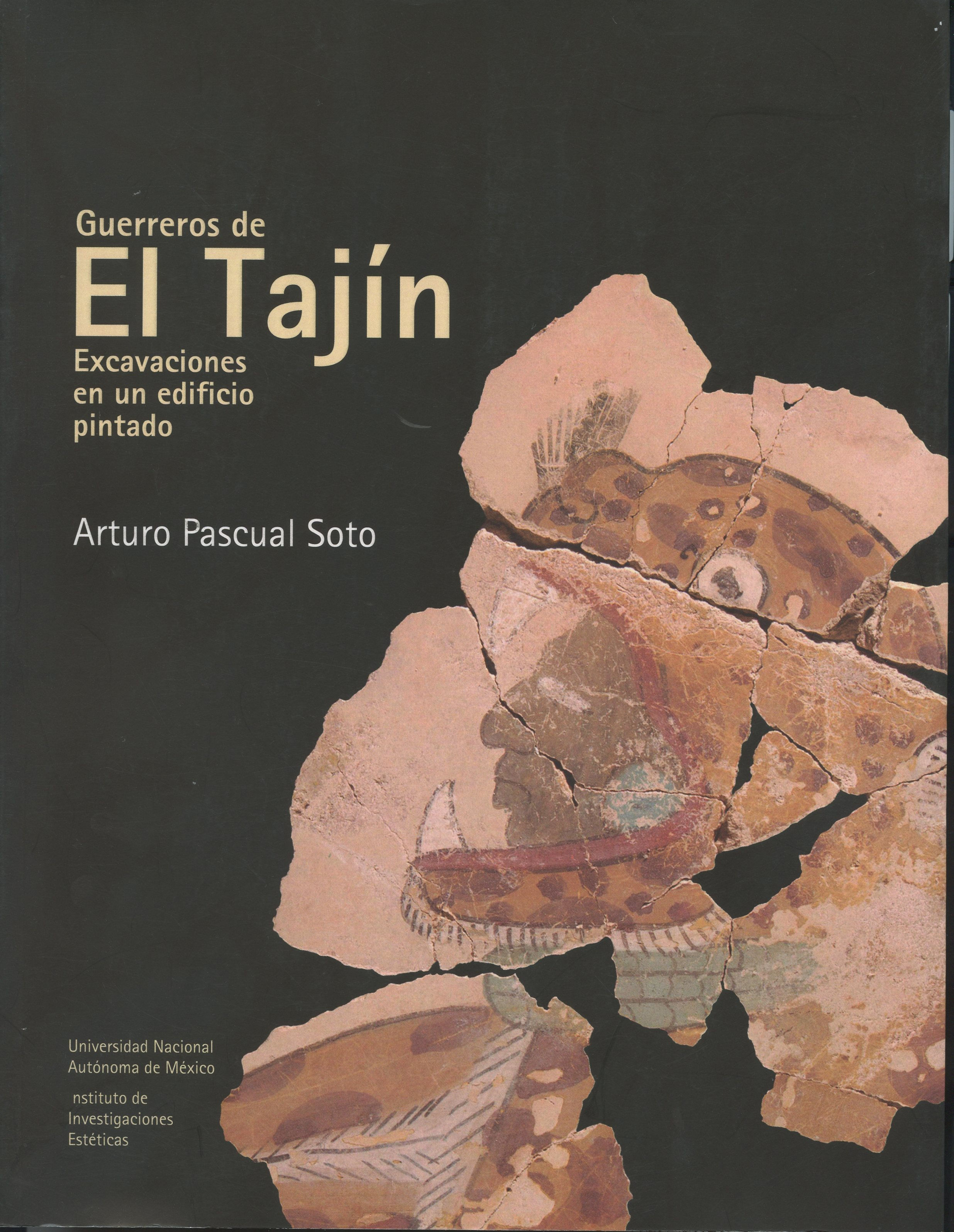 Guerreros de El Tajín. Excavaciones en un edificio pintado