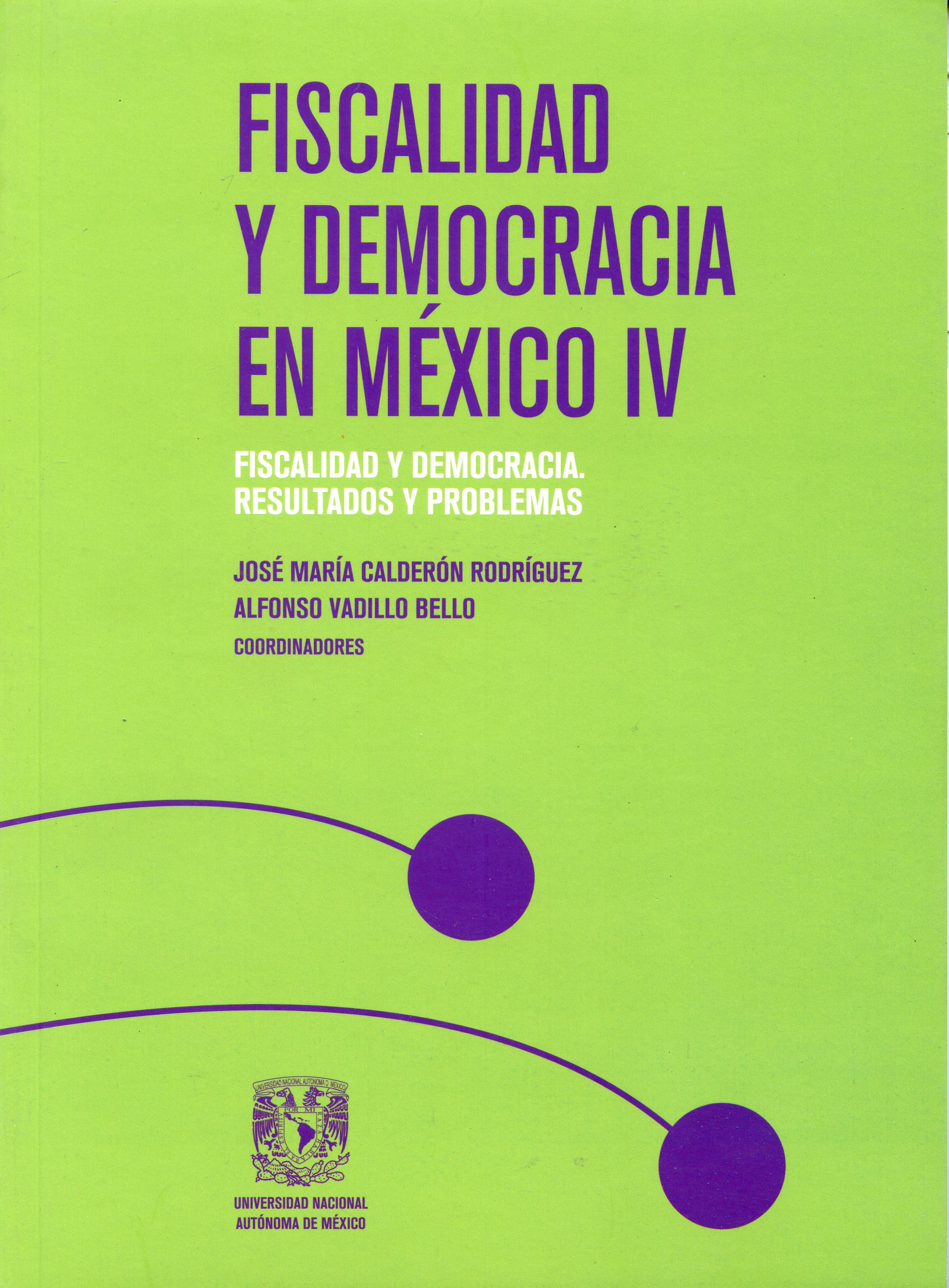 Fiscalidad y democracia en  México IV. Fiscalidad y democracia. Resultados y problemas