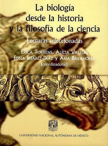 La biología desde la historia y la filosofía de la ciencia Lecturas seleccionadas