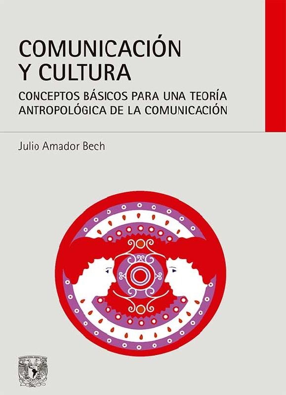 Comunicación y cultura. Conceptos básicos para una teoría antropológica de la comunicación