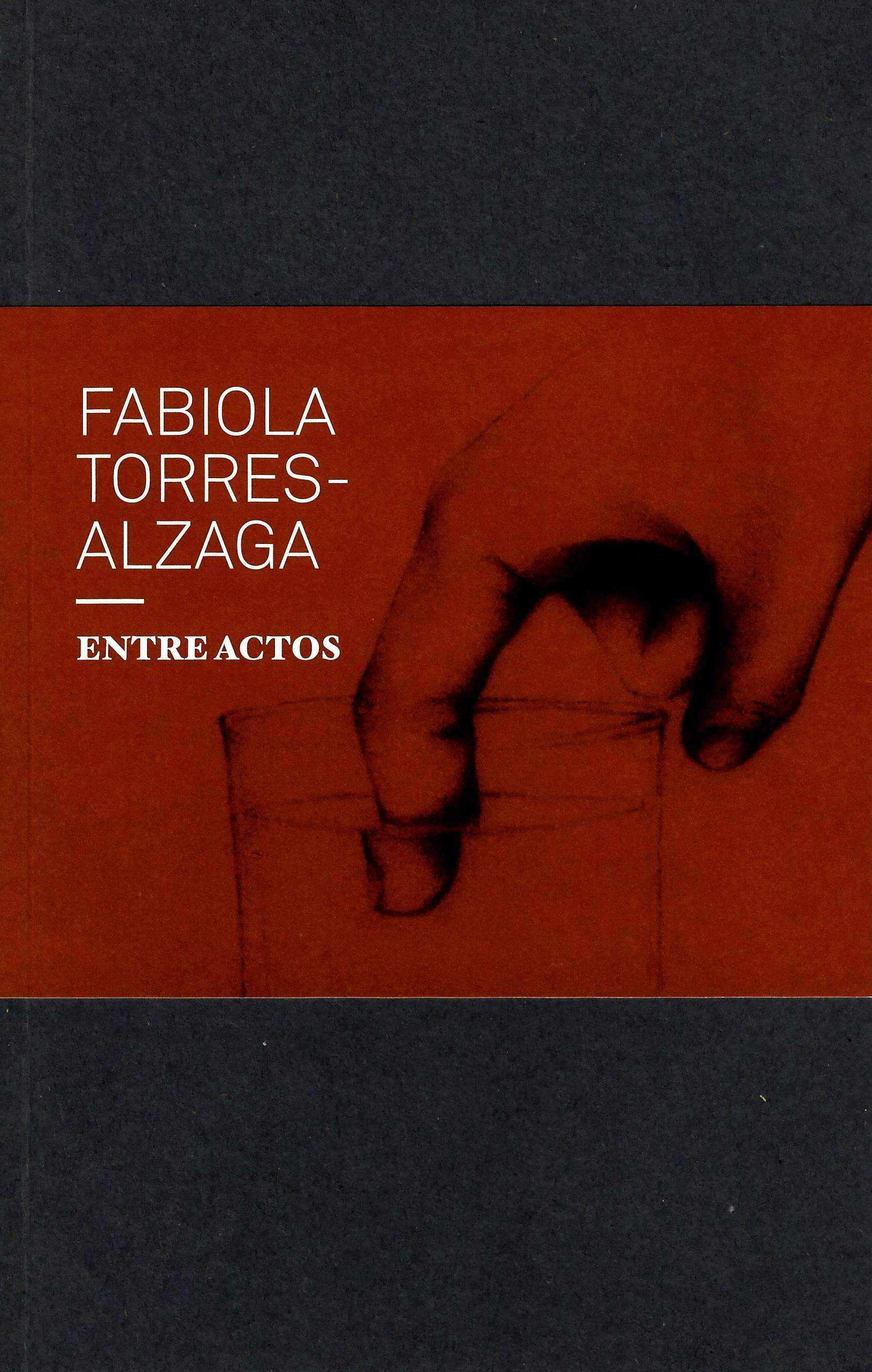 Fabiola Torres-Alzaga. Entre actos