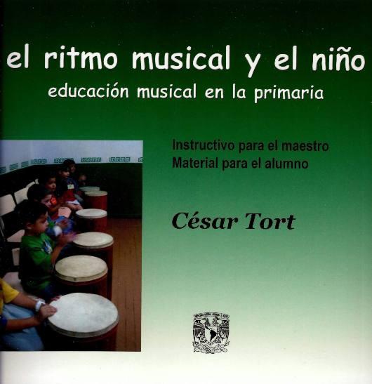 El ritmo musical y el niño. Educación musical en la primaria Instructivo para el maestro. Material para el alumno