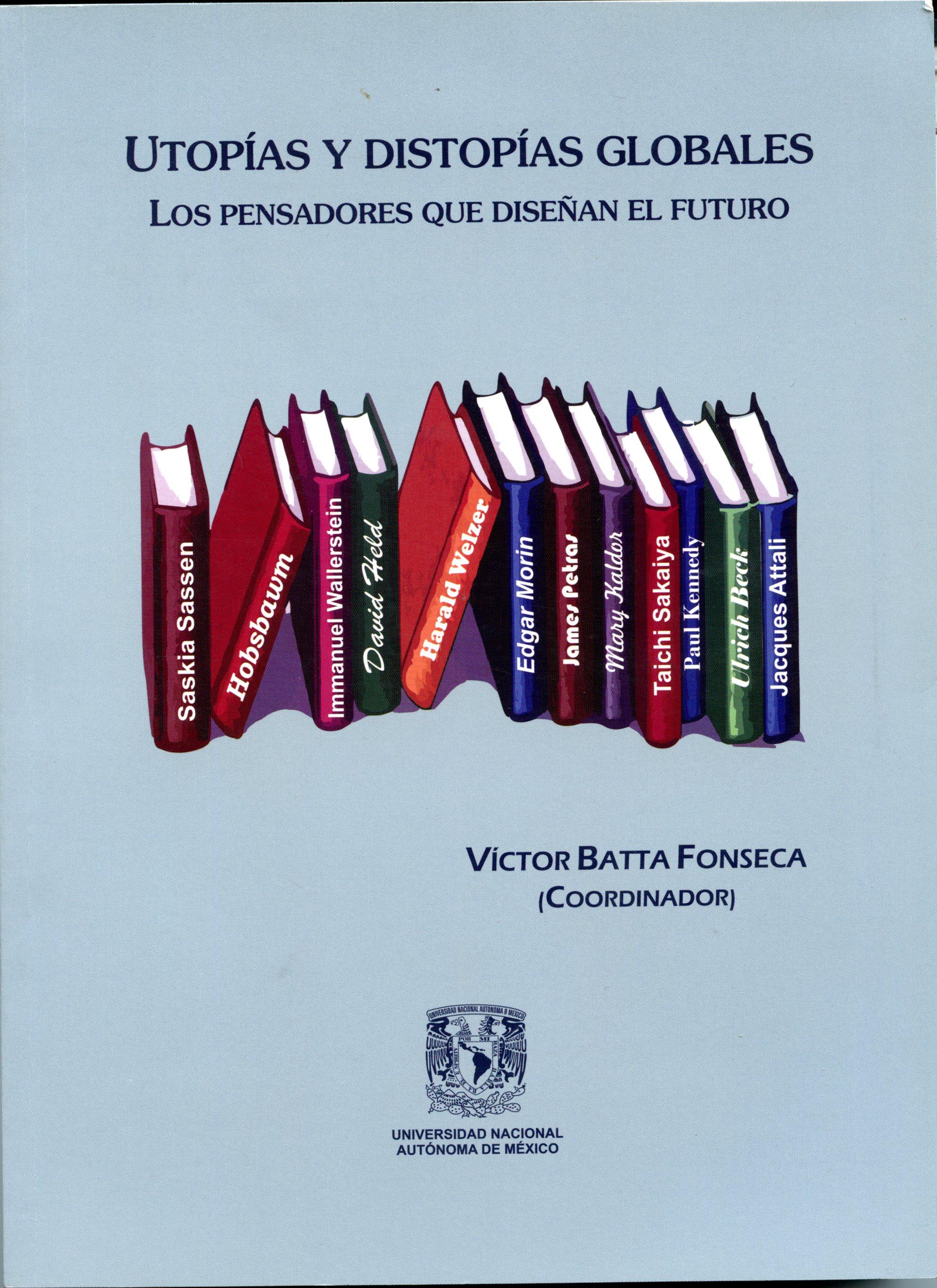 Utopias y distopías globales. Los pensadores que diseñan el futuro