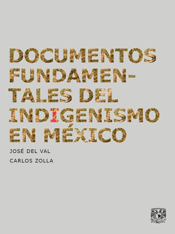 Documentos fundamentales del indigenismo en México