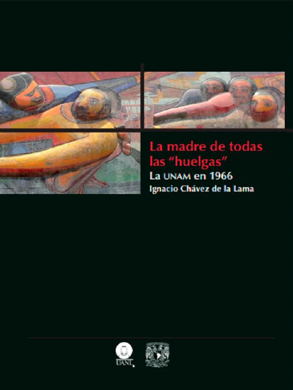 """La madre de todas las """"huelgas"""". La UNAM en 1966"""
